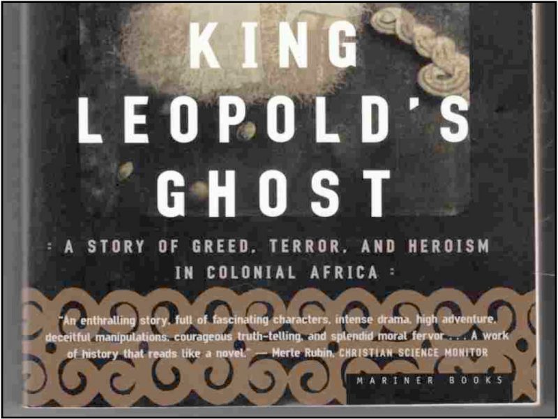 King Leopold's Ghost, by Adam Hochschild - From our Library - CICD ...